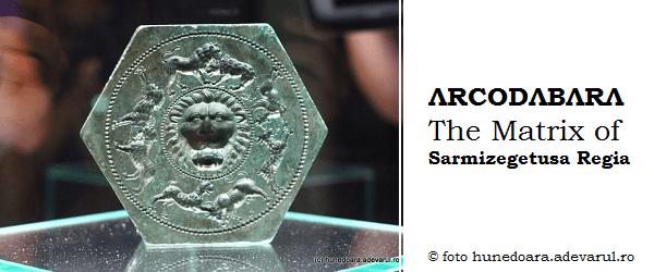 ΛRCODΛBΛRΛ the matrix of Sarmizegetusa Regia