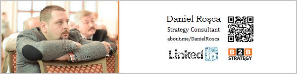 B2B vs B2C? Expertiză profesională fondator Agenţie B2B Strategy, Daniel Roşca, LinkedIn: