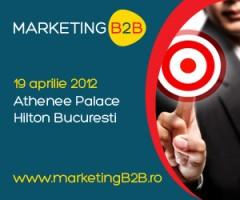 Conferinta Marketing B2B Athenee Palace Hilton, 19 Aprilie 2012