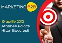 Conferinţă Marketing B2B. Athenee Palace Hilton. 19 Aprilie 2012